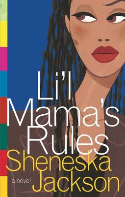 Lil Mama's Rules - Jackson, Sheneska