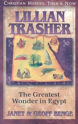 Lillian Trasher: The Greatest Wonder in Egypt - Benge, Janet