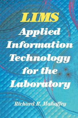 Lims: Applied Information Technology for the Laboratory - Mahaffey, Richard