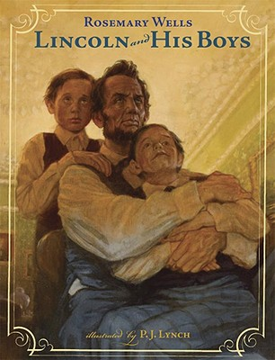 Lincoln and His Boys - Wells, Rosemary
