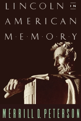 Lincoln in American Memory - Peterson, Merrill D
