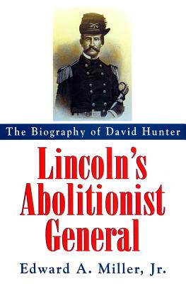 Lincoln's Abolitionist General: The Biography of David Hunter - Miller, Edward A, Professor