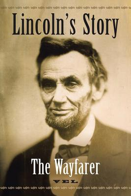 Lincoln's Story: The Wayfarer - Vel