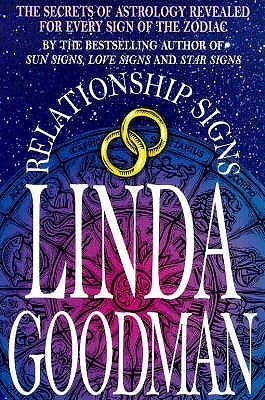 Linda Goodman's Relationship Signs - Goodman, Linda, and Bush, Crystal, and Reynolds, Carolyn