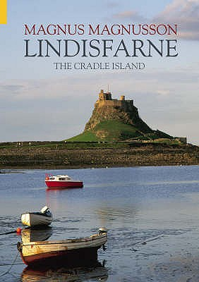 Lindisfarne: The Cradle Island - Magnusson, Magnus