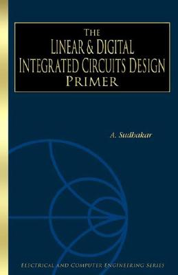 Linear & Digital Integrated Circuits Design Primer - Sudhakar, A