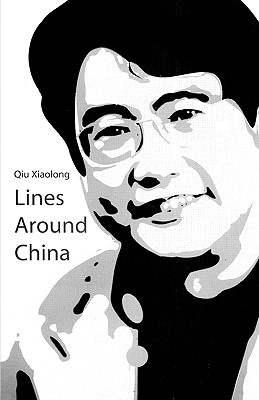 Lines Around China: Lines Out of China - Xiaolong, Qiu