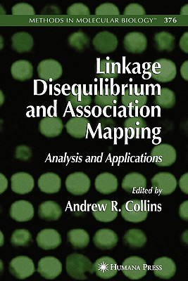 Linkage Disequilibrium and Association Mapping: Analysis and Applications - Collins, Andrew R. (Editor)