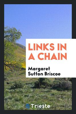 Links in a Chain - Briscoe, Margaret Sutton