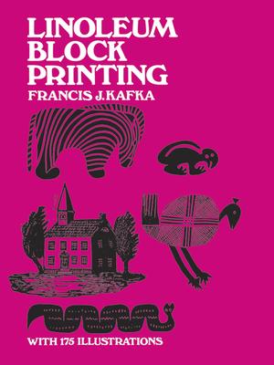 Linoleum Block Printing - Kafka, Francis J