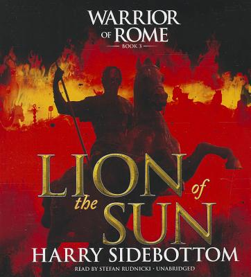 Lion of the Sun: Warrior of Rome III - Sidebottom, Harry, and Rudnicki, Stefan (Read by)