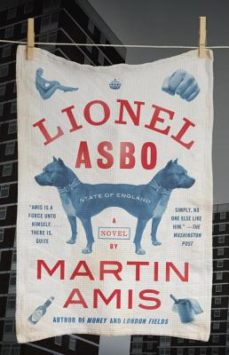 Lionel Asbo: State of England - Amis, Martin