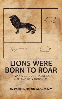 Lions Were Born to Roar - Hardin, M a M DIV Philip K