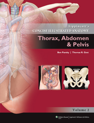 Lippincott Concise Illustrated Anatomy: Thorax, Abdomen & Pelvis - Pansky, Ben, PhD, MD, and Gest, Thomas R, PhD