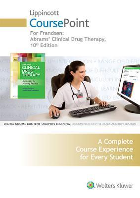 Lippincott Coursepoint+ for Abrams' Clinical Drug Therapy - Frandsen, Geralyn, Edd, RN, and Pennington, Sandra Smith, RN, PhD