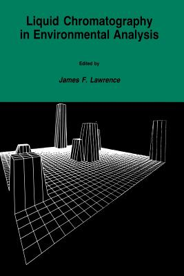 Liquid Chromatography in Environmental Analysis - Lawrence, James F