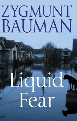 Liquid Fear - Bauman, Zygmunt, Professor