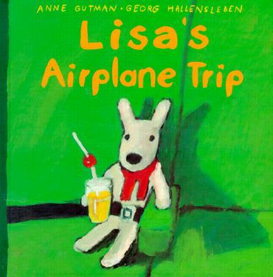Lisa's Airplane Trip - Gutman, Anne, and Hallensleben, Georg