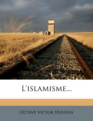 L'Islamisme... - Houdas, Octave Victor