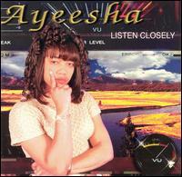 Listen Closely - Ayeesha
