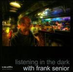 Listening in the Dark with Frank Senior