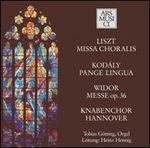 Liszt: Missa Choralis; Kodály: Pange Lingua; Widor: Messe, Op. 36