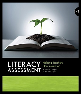 Literacy Assessment: Helping Teachers Plan Instruction - Cooper, J David, and Kiger, Nancy D