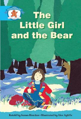 Literacy Edition Storyworlds Stage 9, Once Upon A Time World, The Little Girl and the Bear -