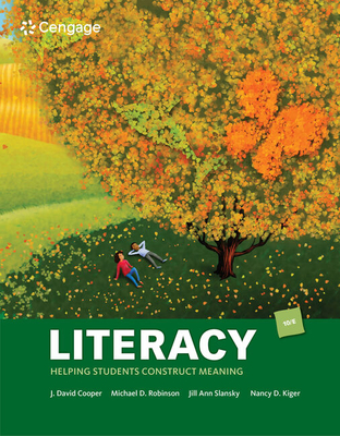 Literacy: Helping Students Construct Meaning - Cooper, J David, and Robinson, Michael D, and Slansky, Jill Ann