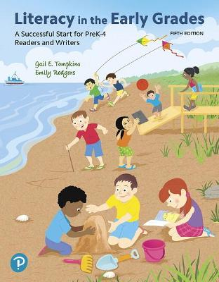Literacy in the Early Grades: A Successful Start for PreK-4 Readers and Writers - Tompkins, Gail, and Rodgers, Emily