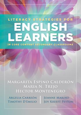 Literacy Strategies for English Learners in Core Content Secondary Classrooms - Calderon, Margarita Espino