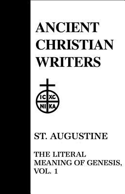 Literal Meaning of Genesis: v. 1 - Augustine, Edmund