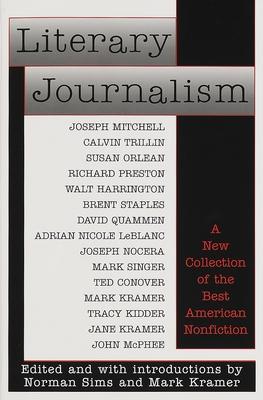 Literary Journalism - Sims, Norman (Editor), and Kramer, Mark (Editor)
