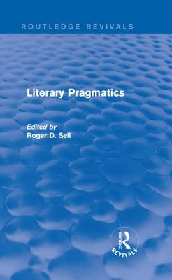 Literary Pragmatics - ROGER D SELL