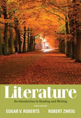 Literature: An Introduction to Reading and Writing with New Myliteraturelab - Roberts, Edgar V, and Zweig, Robert