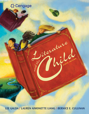 Literature and the Child - Galda, Lee, PhD, and Liang, Lauren A, M.A., and Cullinan, Bernice E