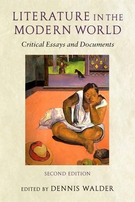Literature in the Modern World: Critical Essays and Documents - Walder, Dennis (Editor)
