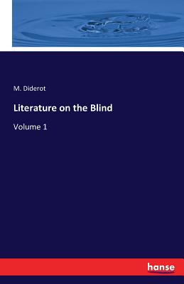 Literature on the Blind - Diderot, M