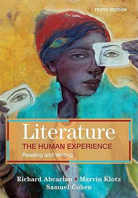 Literature: The Human Experience: Reading and Writing - Abcarian, Richard, and Klotz, Marvin, and Cohen, Samuel