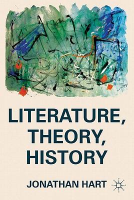 Literature, Theory, History - Hart, J.
