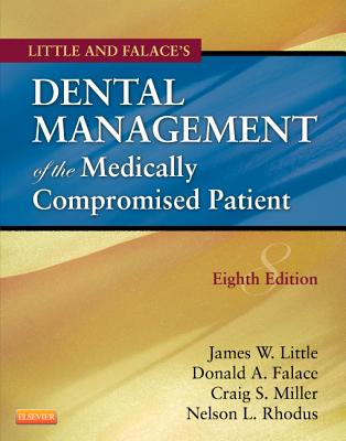 Little and Falace's Dental Management of the Medically Compromised Patient - Little, James W, and Miller, Craig, and Rhodus, Nelson L