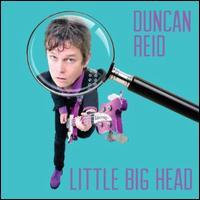 Little Big Head - Duncan Reid