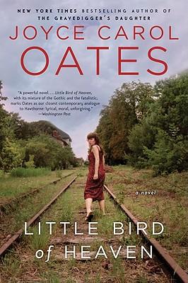Little Bird of Heaven - Oates, Joyce Carol