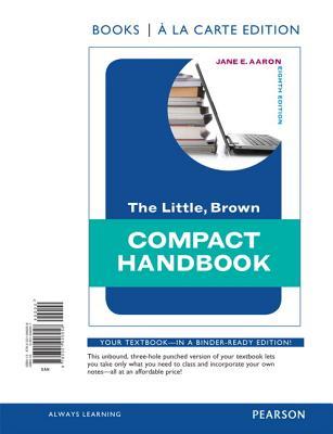 Little, Brown Compact Handbook, Books a la Carte Edition - Aaron, Jane E