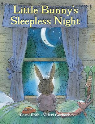 Little Bunny's Sleepless Night - Roth, Carol