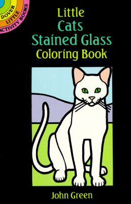Little Cats Stained Glass Coloring Book - Green, John