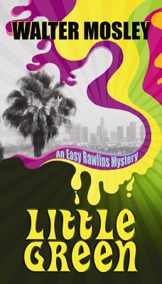 Little Green: An Easy Rawlins Mystery - Mosley, Walter
