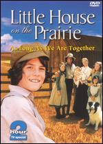 Little House on the Prairie: As Long as We're Together