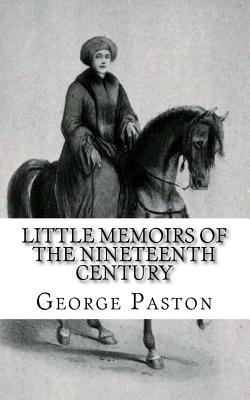 Little Memoirs of the Nineteenth Century - Paston, George