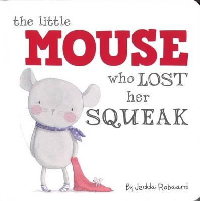 Little Mouse Who Lost Her Squeak -